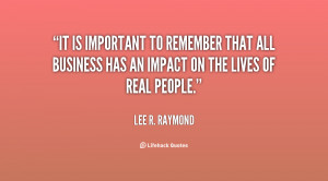 It is important to remember that all business has an impact on the ...