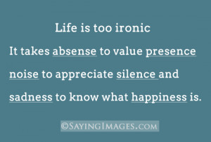 Life Is Too Ironic: Quote About Life Is Too Ironic ~ Daily Inspiration