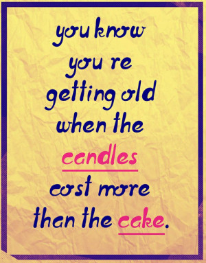 Funny Sayings About Getting Old