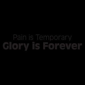 Pain is Temporary Wall Quotes™ Decal