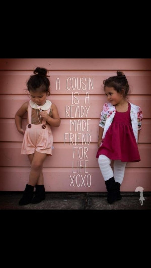 love my cousin more than anything she is such an awesome friend but ...