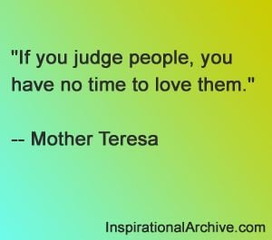 Mother Teresa quote on judging others