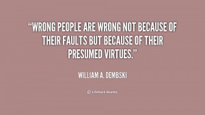 quote-William-A.-Dembski-wrong-people-are-wrong-not-because-of-175717 ...