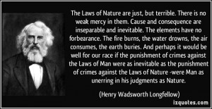 ... Laws of Nature -were Man as unerring in his judgments as Nature