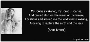 My soul is awakened, my spirit is soaring And carried aloft on the ...