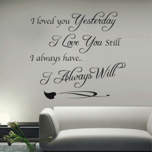 ... Yesterday-Vinyl-Wall-Saying-Decal-Sticker-Cute-Romantic-Love-Quote.jpg