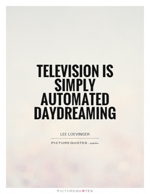 Quotes Lee Loevinger Daydreams Daydream