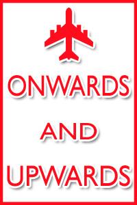 Onwards & Upwards