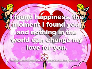 found happiness, the moment I found you, and nothing in the world ...
