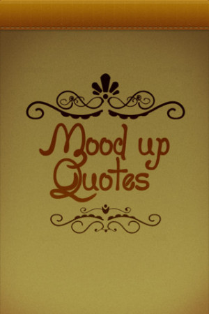 Mood up quotes 1.0