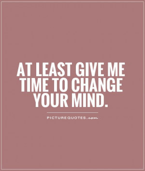 Change Quotes Time Quotes Mind Quotes