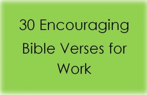 30 Encouraging Bible Verses for Work