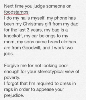 Next time you judge someone on food stamps - I do my nails myself, my ...