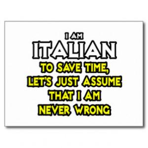 Italian...Assume I Am Never Wrong Postcard