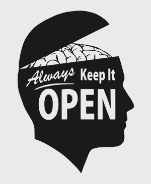 Keep an open mind.