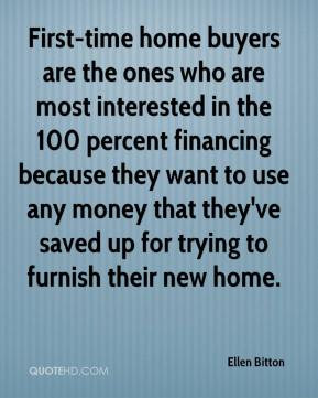 First time home buyers are the ones who are most interested in the 100