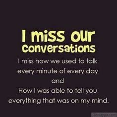 ... our daily talks. I love you & I will never forget you. Always in my