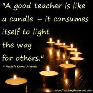 jpg-a-good-teacher-is-like-a-candle-it-consumes-itself-to-light-the ...