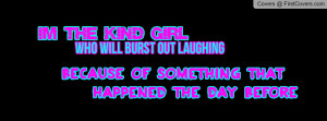 the_kinda_girl_who_will_burst_out_laughing_because_of_something ...