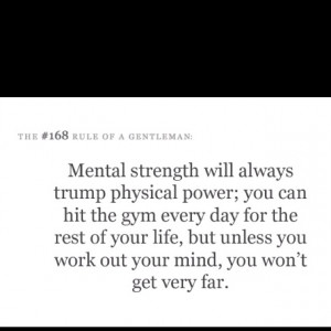 Mental strength.