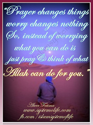 Prayer Changes Things Worry Changes Nothing So Instead Of Worrying ...
