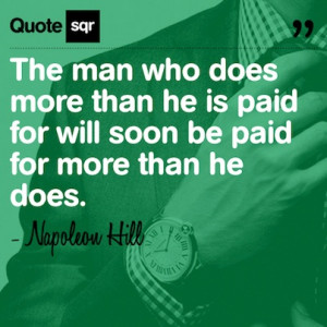 ... paid for more than he does. - Napoleon Hill #quotesqr #quotes #