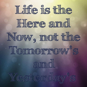 Live for today! #quote