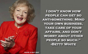 Betty White is amazing! I love her!