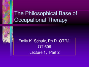 philosophical basis of occupational therapy Occupational therapy assistant program philosophy statement  therapy assistant program is consistent with the philosophical base of occupational therapy.