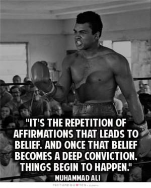 Belief Quotes Affirmation Quotes Conviction Quotes Muhammad Ali Quotes