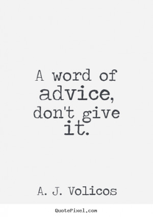 Words Quotes About Life ~ Friendship quote - A word of advice, don't ...