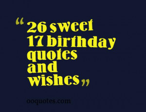 17th Birthday Quotes 17 Birthday Quotes