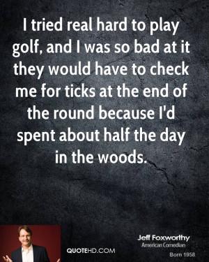 jeff-foxworthy-jeff-foxworthy-i-tried-real-hard-to-play-golf-and-i.jpg