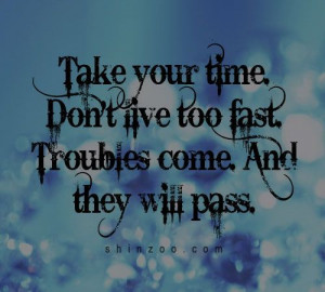 Take your time.. quotes about life Lynyrd Skynyrd