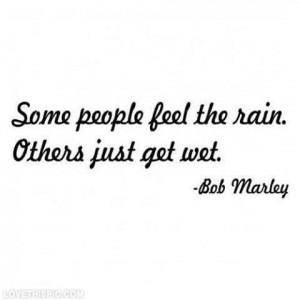 just get wet music quote rain life sad song lyrics lyrics bob marley ...