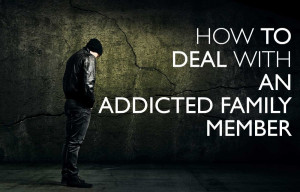 How to Deal with An Addicted Family Member