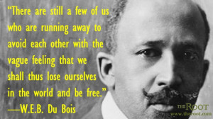 Quote of the Day: W.E.B. Du Bois on Self-Hate