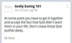 Don't chase after someone that God doesn't want you to be with