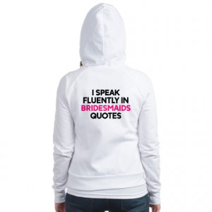 bridesmaids quotes fitted fitted hoodie bridesmaids sweatshirts ...
