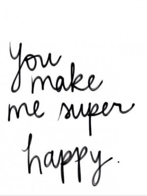 Only you make me super happy..!!