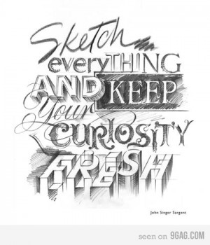 """John Singer Sargent - """"Sketch everything and keep your curiosity ..."""