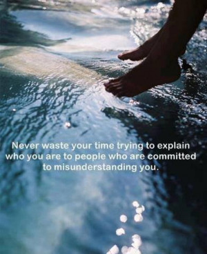 ... who are committed to misunderstanding you. misunderstanding quote