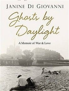 ... by Daylight: A Memoir of War and Love by Janine di Giovanni: reivew