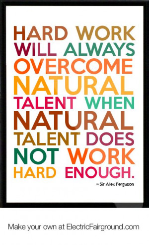 ... when natural talent does not work hard enough.