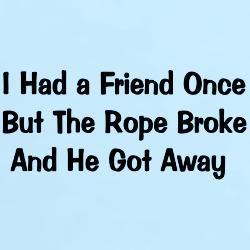 had_a_friend_once_tshirt.jpg?height=250&width=250&padToSquare=true