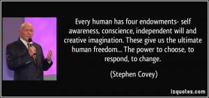 Every human has four endowments- self awareness, conscience ...