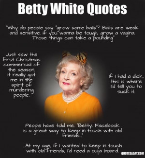 Betty White quotes. She's an inspiration and a real role model for ...