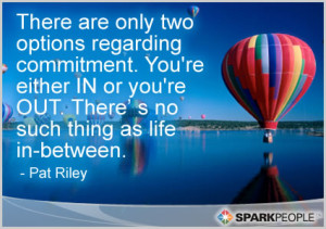 Motivational Quote - There are only two options regarding commitment ...
