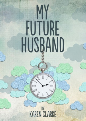 "Start by marking ""My Future Husband"" as Want to Read:"