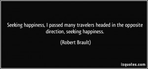 Seeking happiness, I passed many travelers headed in the opposite ...